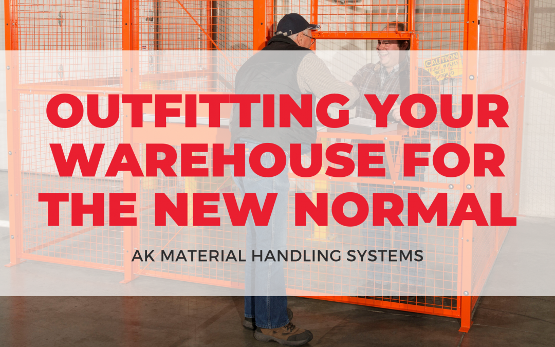 Outfitting Your Warehouse For The New Normal